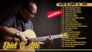 Koleksi Lagu Terpopuler Legendaris EBIET G. ADE (Full NONSTOP)