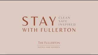 The Fullerton Hotels and Resorts' Commitment to Care and Cleanliness