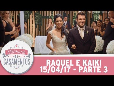 Fábrica de Casamentos (15/04/17) | Parte 3