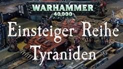 W40k Tabletop | Einsteiger-Reihe - Armeeübersicht: Tyraniden