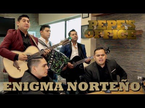 ENIGMA NORTEÑO EXCLUSIVA NUEVO DISCO! - Pepe's Office