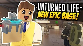 EPIC NEW BASE - Unturned Life Roleplay #513