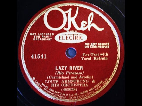 Louis Armstrong and His Orchestra: Lazy River  1931