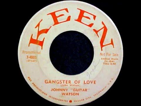 JOHNNY GUITAR WATSON -  Gangster Of Love