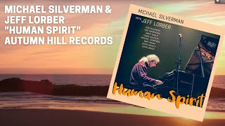 "Michael Silverman feat. Jeff Lorber: ""Human Spirit"""