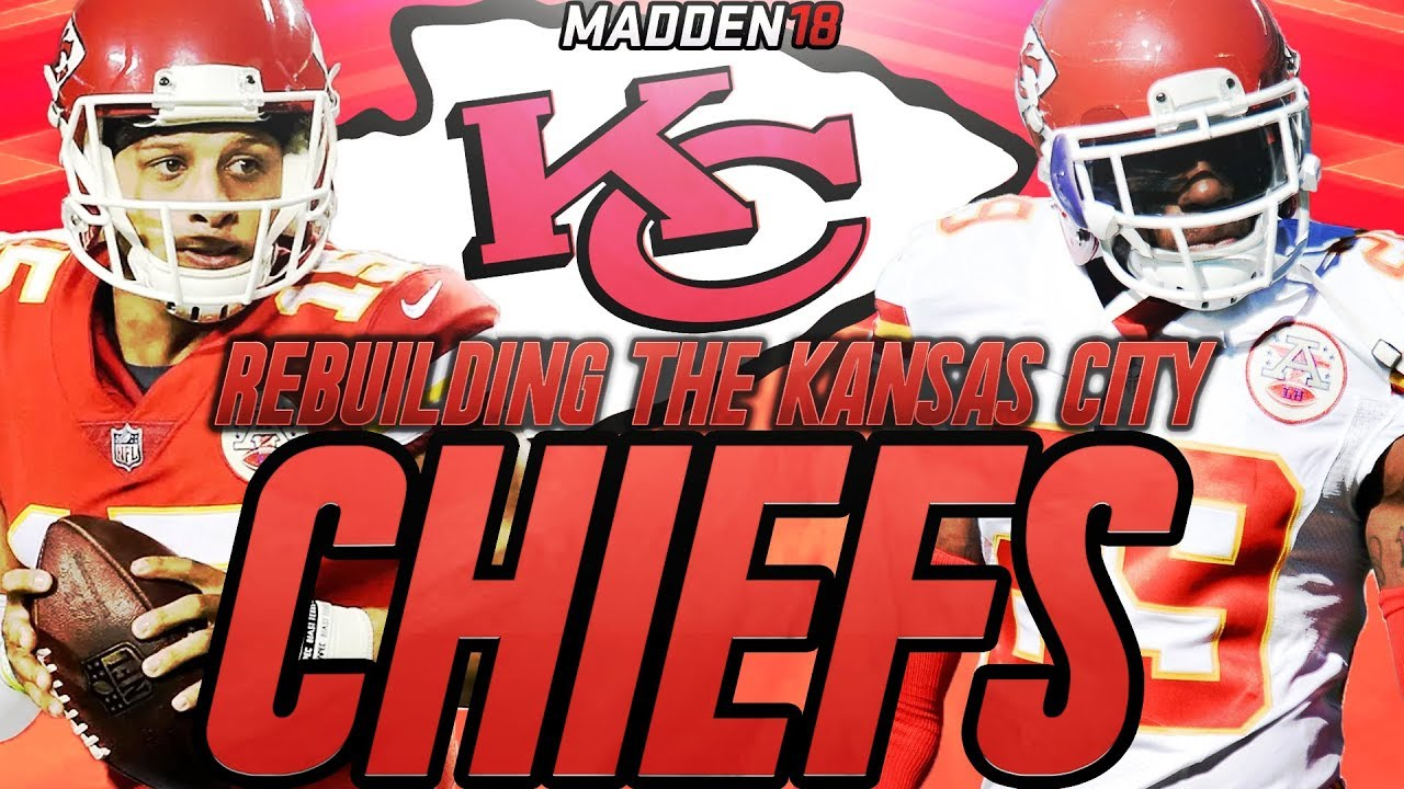 Rebuilding The Kansas City Chiefs Madden 18 Connected Franchise Rebuild Patrick Mahomes Starts