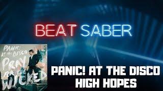 Beat Saber - Panic! At The Disco - High Hopes ( Hard | No Miss )