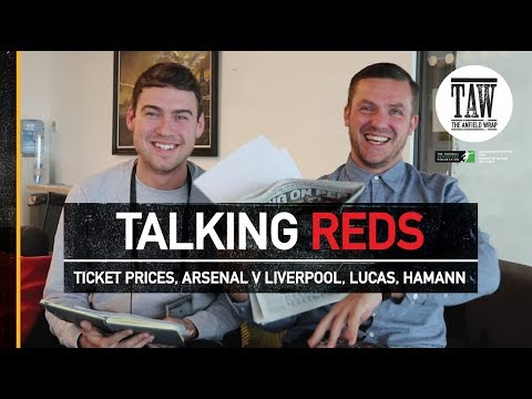 Talking Reds: Ticket Prices, Arsenal v Liverpool, Lucas and Didi Hamann