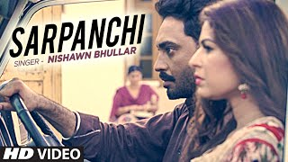 Nishawn Bhullar: Sarpanchi  | Latest Punjabi Song (Video)  | Rupin Kahlon | New Punjabi Song 2016