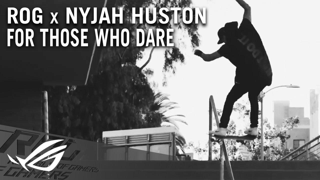 ROG x Nyjah Huston - For Those Who Dare | ROG