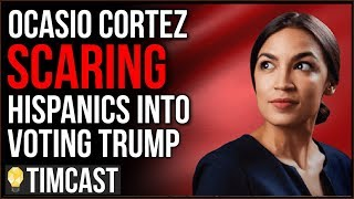 Ocasio Cortez Scaring Hispanics Into Voting For Trump And Democrats Are Freaking Out