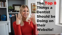 The Top 8 Things Dentists Should be Doing on their Website!