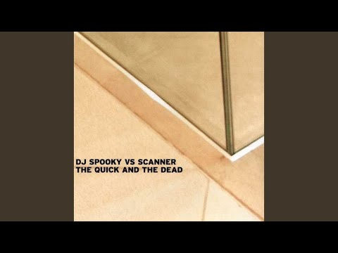 Scanner Vs DJ Spooky - The Quick And The Dead