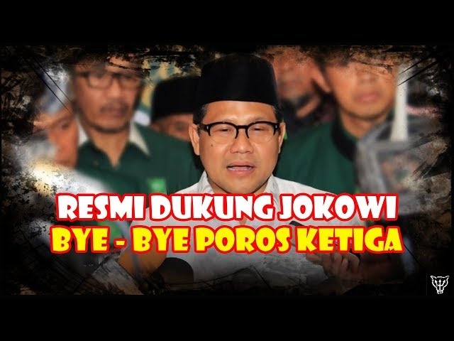 Cak Imin Resmikan PKB Dukung Jokowi. Bye-Bye Poros Ketiga. Demokrat, Mau Lari Kemana Kau?