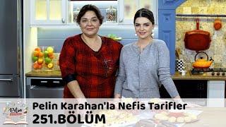Pelin Karahan'la Nefis Tarifler 251. Bölüm | 3 Aralık 2018