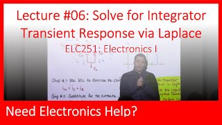 ELC251-06: Solving for Integrator Transient Response in Laplace Domain (Ch02, Lecture06)