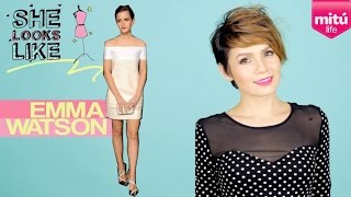 El Look de Emma Watson (She Looks Like - Epi 12, Season 2) - Maiah Ocando