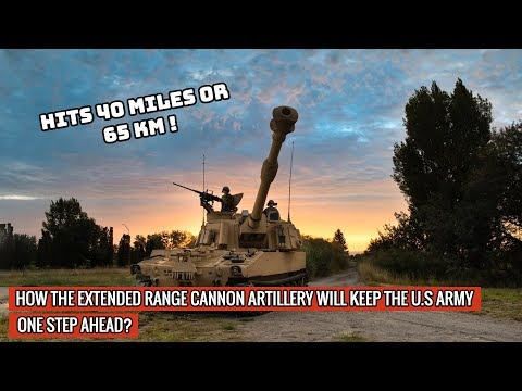 EXTENDED RANGE CANNON ARTILLERY SYSTEM OF U.S ARMY WILL TAKE ON CHINA & RUSSIA !