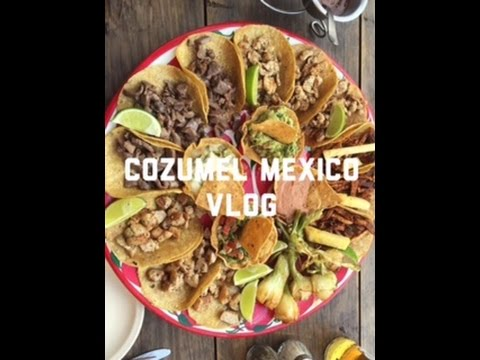 Cozumel Mexico I Vlog I Trying Mexican Food