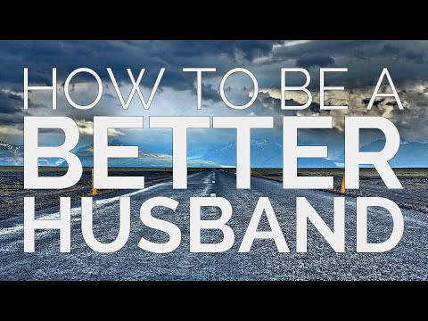 How to Be a Better Husband - YouTube