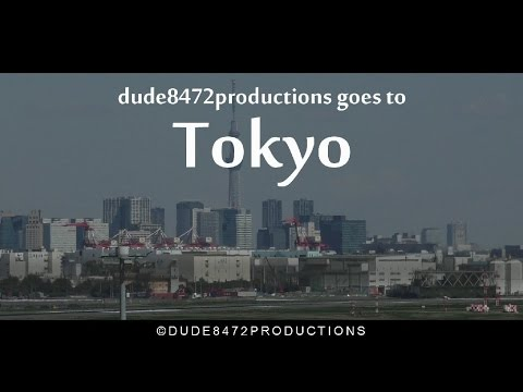 dude8472productions goes to Tokyo (2015 Trailer) ᴴᴰ