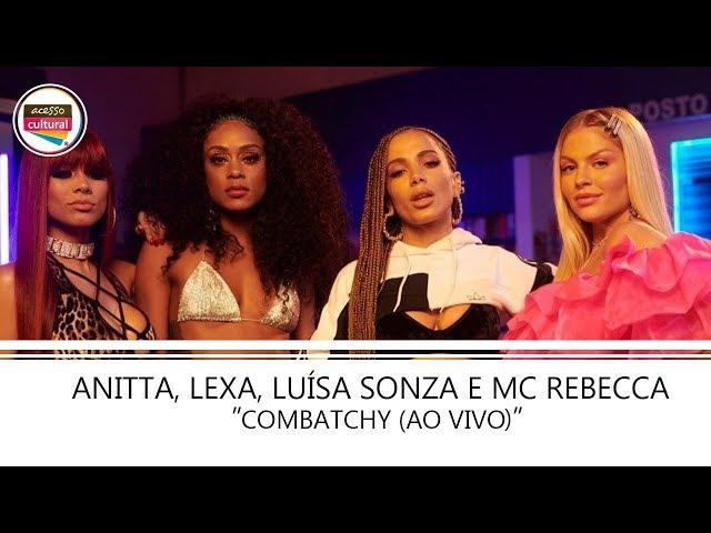 Anitta, Lexa, Luísa Sonza e MC Rebecca - Combatchy (Ao Vivo)