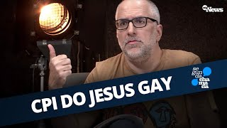 CPI DO JESUS GAY