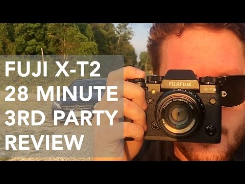 FUJI X-T2 3RD PARTY REVIEW (WITH RAW FILES) 28 MINUTES