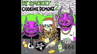 dj smokey codeine demonz vol 2 full mixtape djsmokey666