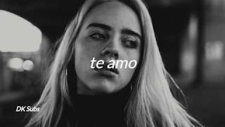 Billie Eilish -  i love you // te amo (subtitulada al español + lyrics)