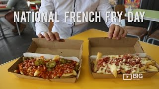 Events |  National French Fry Day! |  Potato | Food | Big Review TV