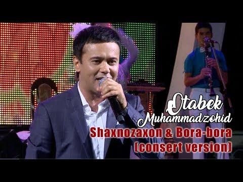 Otabek Muhammadzohid - Shaxnozaxon, Bora bora (consert version)