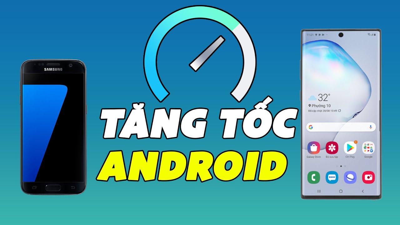 4 phút để TĂNG TỐC Android cũ NHANH NHƯ GIÓ
