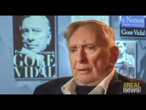 Gore Vidal Interview Series With Paul Jay Of The Real News Network