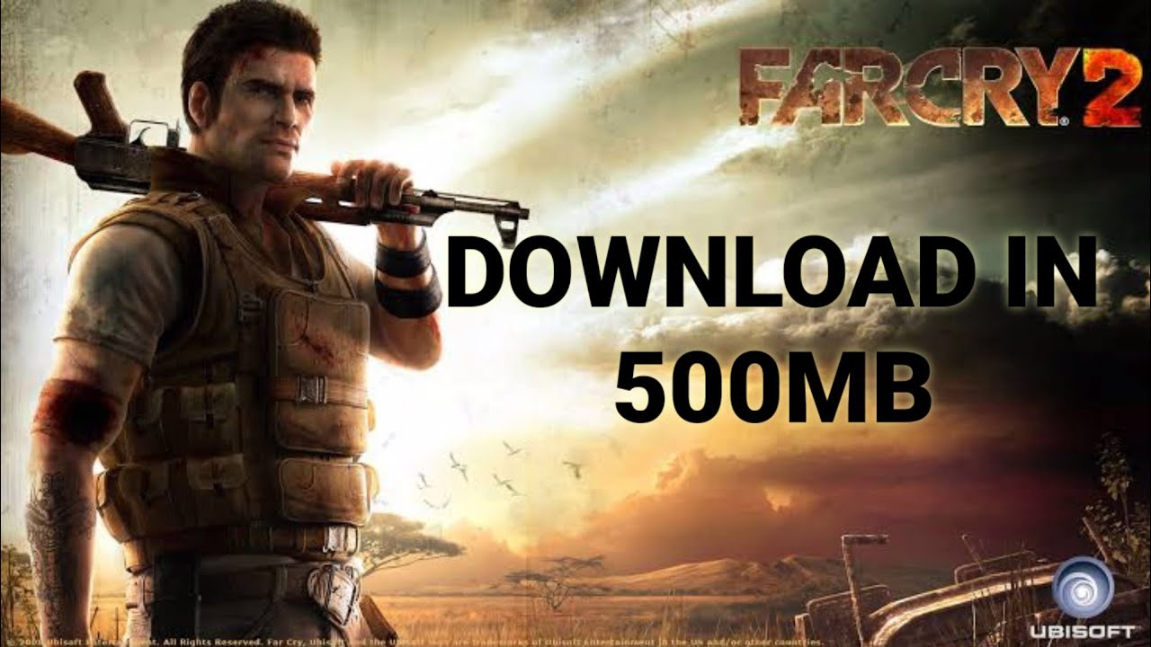 HOW TO DOWNLOAD FARCRY 2 IN 400×6 PARTS