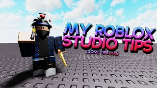 MY ROBLOX STUDIO TIPS