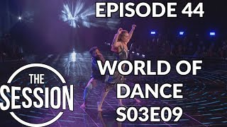 World of Dance - Season 3 Episode 9 - S03E09 - The Cut Recap | The Session - Episode 44