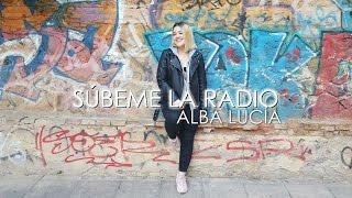 SÚBEME LA RADIO - Enrique Iglesias | FEMALE (Cover Alba Lucía) + Risas finales!