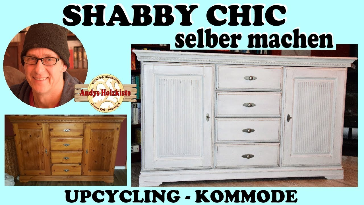 SHABBY CHIC | SELBER MACHEN | UPCYCLING KOMMODE - YouTube