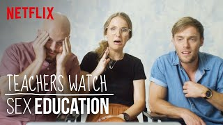 Real Teachers Watch Sex Education | Not Your Average Review | Netflix