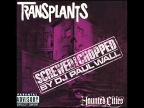 Transplants - I Want It All (Screwed & Chopped by Paul Wall)