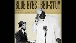 The Notorious B.I.G. Ft. Frank Sinatra // Blue Eyes Meets Bed Stuy // Full Album