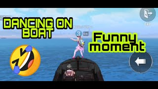 PUBG MOBILE .EXE dancing on boat - WORSTU GAMERS