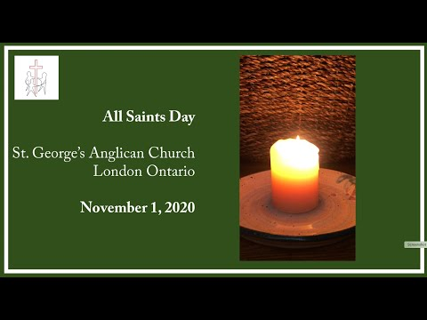 All Saints Day, November 1, 2020: The Rt. Revd. Terry Dance, St. George's Anglican Church, London ON