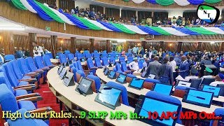 High Court Rules… 9 SLPP MPs In…10 APC MPs Out - Sierra Network