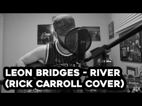 Leon Bridges - River (Rick Carroll Cover)
