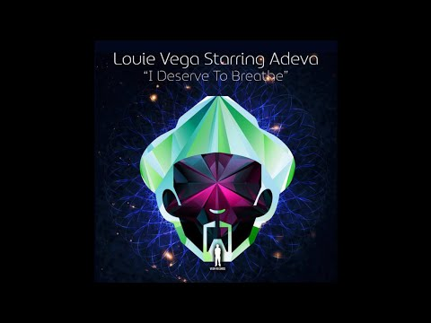 Louie Vega Starring Adeva - I Deserve To Breathe (Louie Vega Gene Perez Bass Mix)