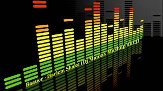 Baauer - Harlem Shake (Dj Maniax Mashup 2k13)
