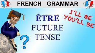 French Conjugation - ÊTRE - FUTURE TENSE (to be)
