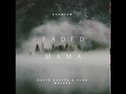 QNTM - Faded Mama (David Guetta & Alan...